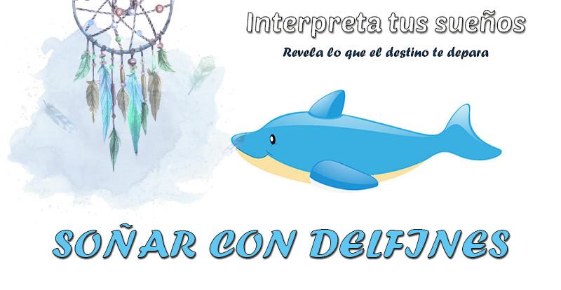 significado soñar con delfines